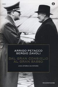 Foto Cover di Dal Gran Consiglio al Gran Sasso. Una storia da rifare, Libro di Arrigo Petacco,Sergio Zavoli, edito da Mondadori