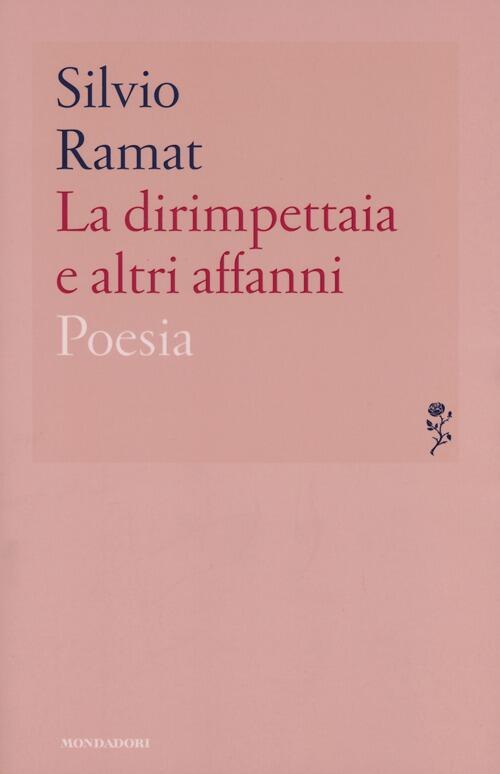 La dirimpettaia e altri affanni silvio ramat libro - Poesia lo specchio ...
