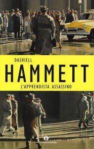 Foto Cover di L' apprendista assassino, Libro di Dashiell Hammett, edito da Mondadori