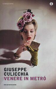 Libro Venere in metrò Giuseppe Culicchia