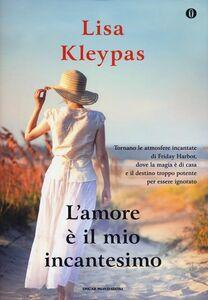 Libro L' amore è il mio incantesimo. Ediz. speciale Lisa Kleypas