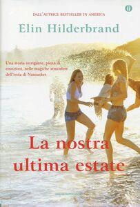Libro La nostra ultima estate. Ediz. speciale Elin Hilderbrand