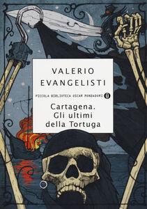 Foto Cover di Cartagena. Gli ultimi della Tortuga, Libro di Valerio Evangelisti, edito da Mondadori