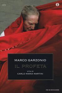 Libro Il profeta. Vita di Carlo Maria Martini Marco Garzonio