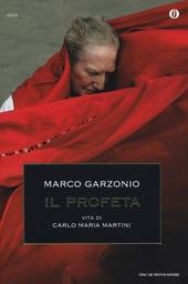Il profeta. Vita di Carlo Maria Martini