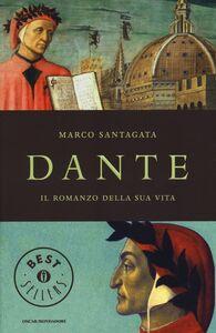Libro Dante. Il romanzo della sua vita Marco Santagata