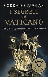 Libro I segreti del Vaticano. Storie, luoghi, personaggi di un potere millenario Corrado Augias