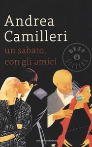 Libro Un sabato, con gli amici Andrea Camilleri
