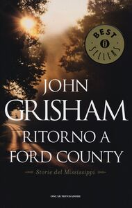 Foto Cover di Ritorno a Ford County. Storie del Mississippi, Libro di John Grisham, edito da Mondadori