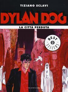 Libro Dylan Dog. La città perduta Tiziano Sclavi