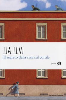 Il segreto della casa sul cortile. Roma (1943-1944) - Lia Levi - copertina