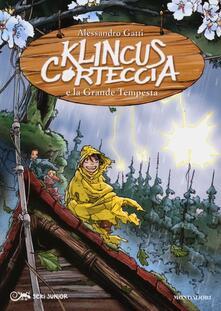 Klincus Corteccia e la grande tempesta. Vol. 6 - Alessandro Gatti - copertina
