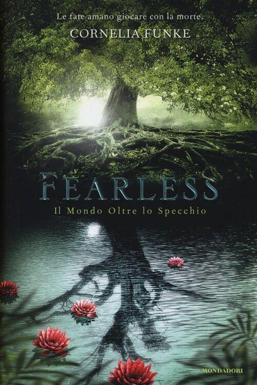 Fearless il mondo oltre lo specchio cornelia funke libro mondadori chrysalide ibs - Oltre lo specchio ...