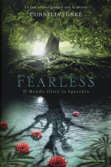 Fearless. Il mondo oltre lo specchio - Cornelia Funke - copertina