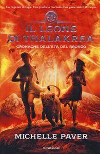Libro Il leone di Thalakrea. Cronache dell'età del bronzo. Vol. 2 Michelle Paver