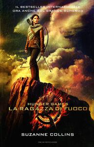Foto Cover di La ragazza di fuoco. Hunger games, Libro di Suzanne Collins, edito da Mondadori