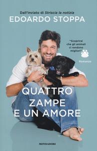 Libro Quattro zampe e un amore Edoardo Stoppa