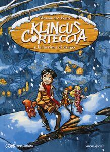 Foto Cover di Klincus Corteccia e la lacrima di drago. Vol. 1, Libro di Alessandro Gatti, edito da Mondadori