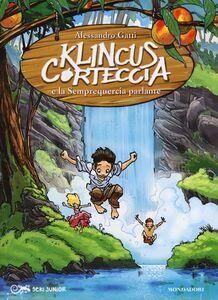 Libro Klincus Corteccia e la Semprequercia parlante. Vol. 3 Alessandro Gatti