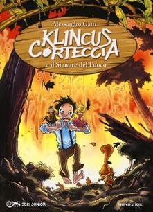 Klincus Corteccia e il signore del fuoco. Vol. 4 - Alessandro Gatti - copertina