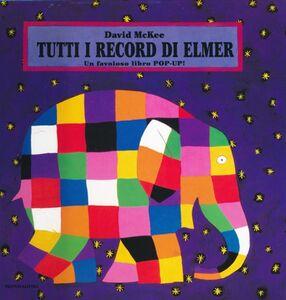 Libro Tutti i record di Elmer. Libro pop-up David McKee