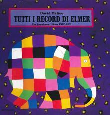 Tutti i record di Elmer. Libro pop-up. Ediz. illustrata - David McKee - copertina