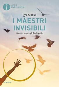 Foto Cover di I maestri invisibili, Libro di Igor Sibaldi, edito da Mondadori