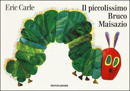 Foto Cover di Il piccolissimo bruco Maisazio, Libro di Eric Carle, edito da Mondadori