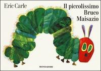 Il Il piccolissimo bruco Maisazio. Ediz. illustrata - Carle Eric - wuz.it