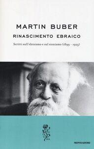 Libro Rinascimento ebraico. Scritti sull'ebraismo e sul sionismo (1899-1923) Martin Buber