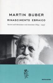 Rinascimento ebraico. Scritti sull'ebraismo e sul sionismo (1899-1923)