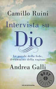 Libro Intervista su Dio. Le parole della fede, il cammino della ragione Camillo Ruini , Andrea Galli