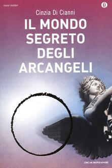 Il mondo segreto degli arcangeli - Cinzia Di Cianni - copertina
