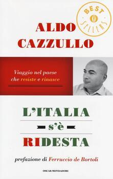 L' Italia s'è ridesta. Viaggio nel paese che resiste e rinasce - Aldo Cazzullo - copertina