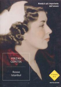 Foto Cover di Rosso Istanbul, Libro di Ferzan Ozpetek, edito da Mondadori