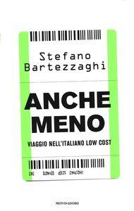 Libro Anche meno. Viaggio nell'italiano low cost Stefano Bartezzaghi