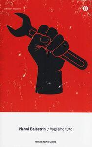 Foto Cover di Vogliamo tutto, Libro di Nanni Balestrini, edito da Mondadori