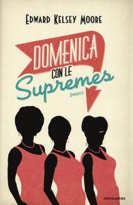 Libro Domenica con le Supremes Edward K. Moore