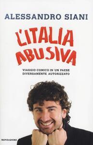 L' Italia abusiva. Viaggio comico in un paese diversamente autorizzato