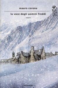 Foto Cover di La voce degli uomini freddi, Libro di Mauro Corona, edito da Mondadori