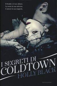Foto Cover di I segreti di Coldtown, Libro di Holly Black, edito da Mondadori