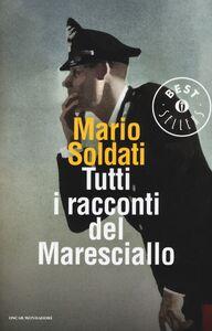 Libro Tutti i racconti del maresciallo: I racconti del maresciallo-I nuovi racconti del maresciallo Mario Soldati