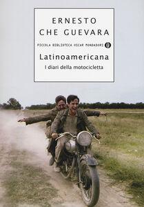 Foto Cover di Latinoamericana. I diari della motocicletta, Libro di Ernesto Guevara, edito da Mondadori