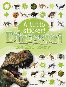 Libro Dinosauri. A tutto sticker! Con adesivi