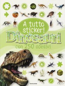 Dinosauri. A tutto sticker! Con adesivi - copertina
