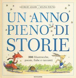 Libro Un anno pieno di storie. 366 filastrocche, poesie, fiabe e racconti Georgie Adams , Selina Young