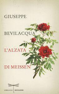 Foto Cover di L' alzata di Meissen, Libro di Giuseppe Bevilacqua, edito da Mondadori