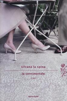 La continentale - Silvana La Spina - copertina