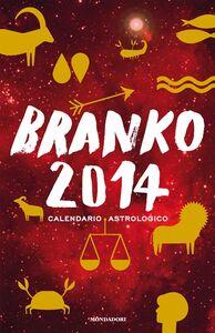 Libro Calendario astrologico 2014. Guida giornaliera segno per segno Branko