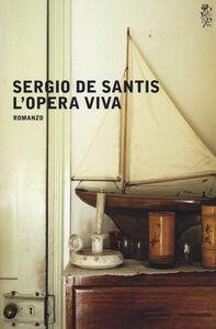 Foto Cover di L' opera viva, Libro di Sergio De Santis, edito da Mondadori